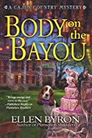 Body on the Bayou (Cajun Country Mystery, #2)