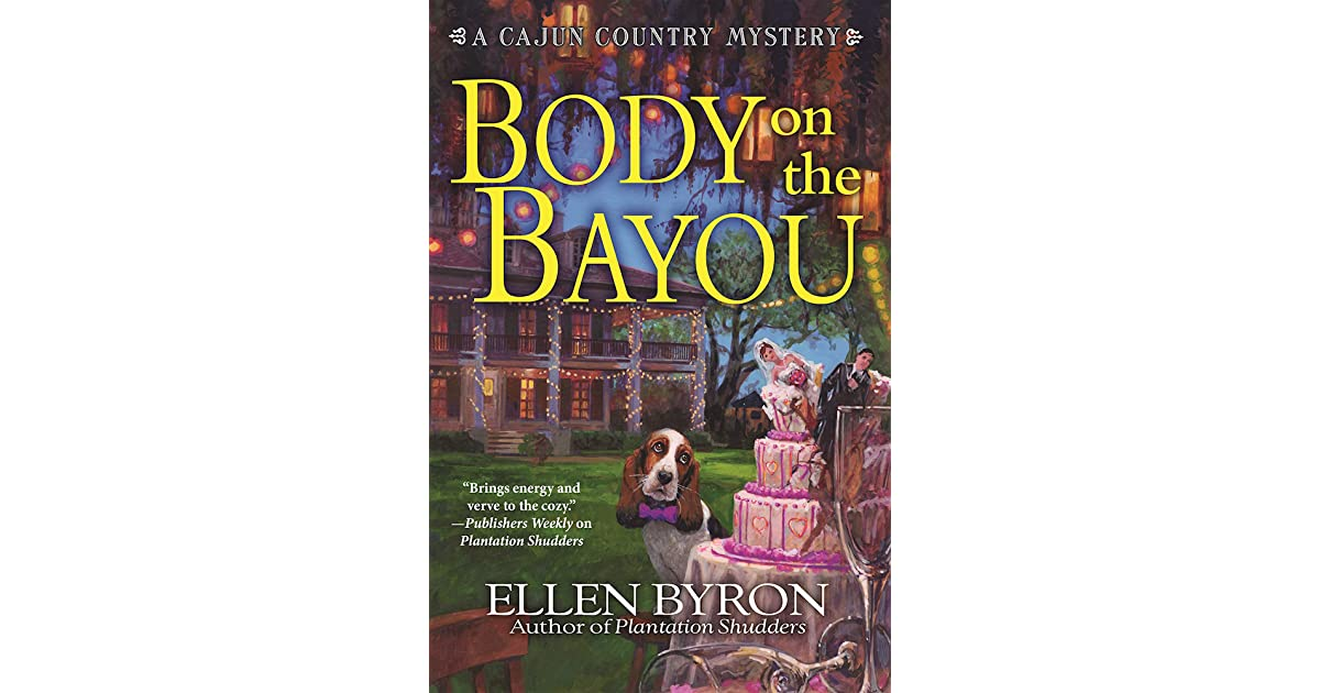 Body on the Bayou (Cajun Country Mystery, #2) by Ellen Byron