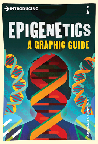 Introducing Epigenetics: A Graphic Guide