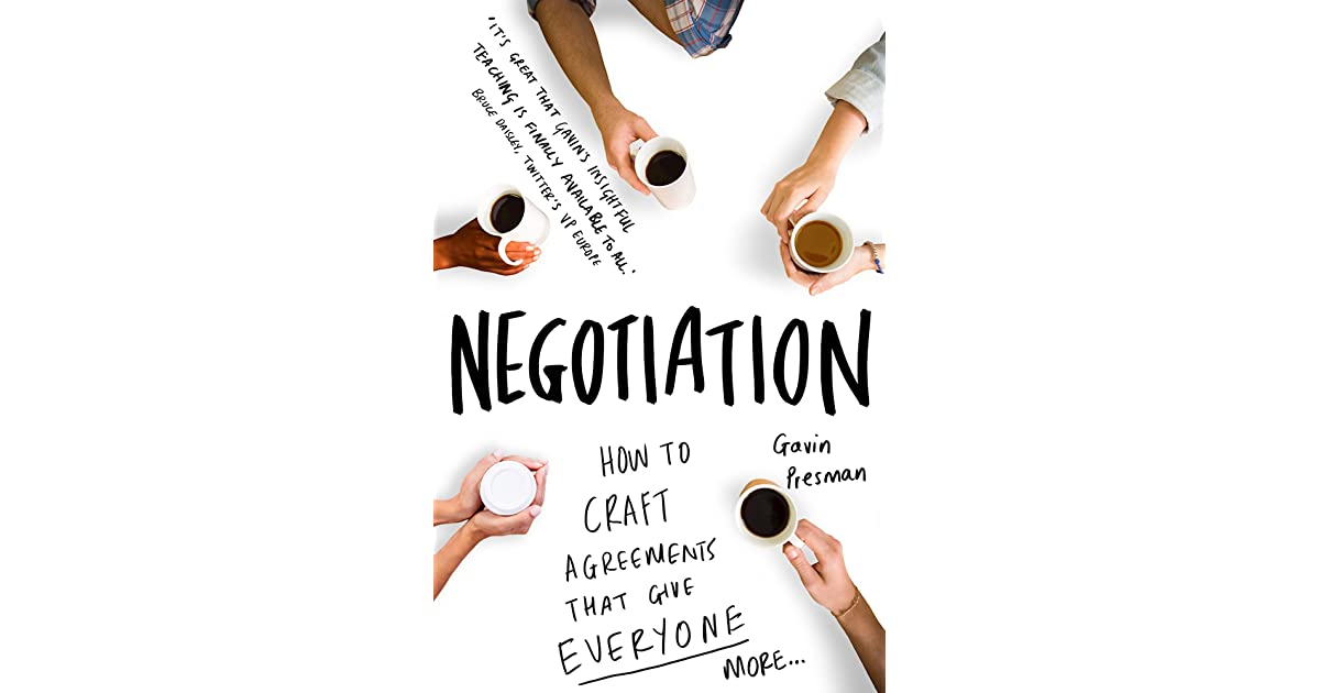 negotiation how to craft agreements that give everyone more
