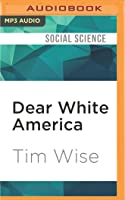 Dear White America: Letter to a New Minority