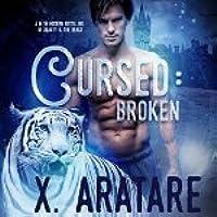 Broken (Cursed #1) A M/M Modern Retelling of Beauty & the Beast