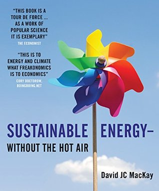 Sustainable Energy – without the hot air by David J.C. MacKay
