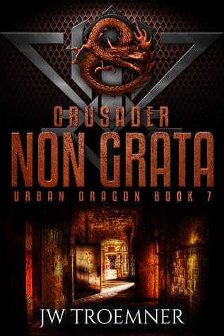 Crusader Non Grata (Urban Dragon, #7)