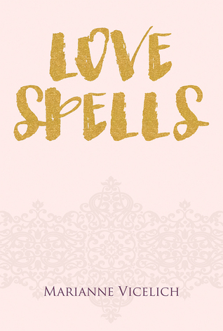 Love Spells by Marianne Vicelich
