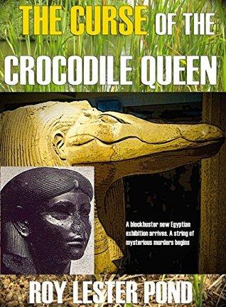 The Curse of the Crocodile Queen (Egyptian Mythology Murders #3)