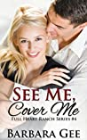 See Me, Cover Me (Full Heart Ranch #4)