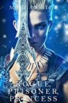 Rogue, Prisoner, Princess (Of Crowns and Glory, #2)