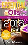 Aromatherapy and Essential Oils (Aromatherapy Books, Essential Oils Guide, Aromatherapy Guide for Beginners): Aromatherapy And Essential Oils