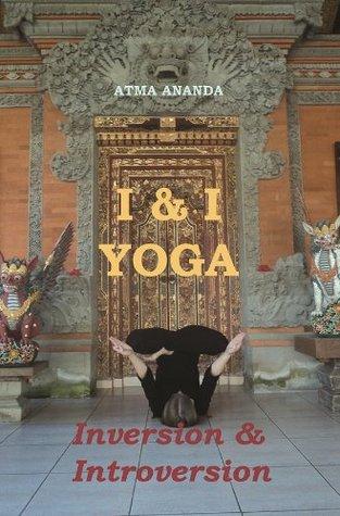I&I Yoga: Inversion and Introversion