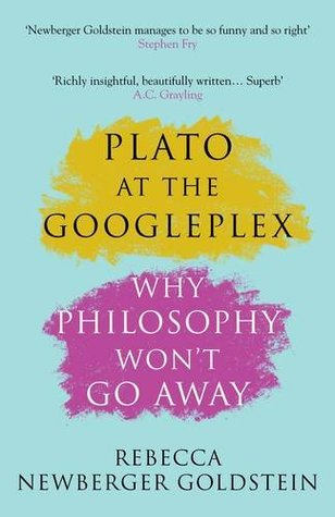 Plato at the Googleplex: Why Philosophy Won't Go Away by