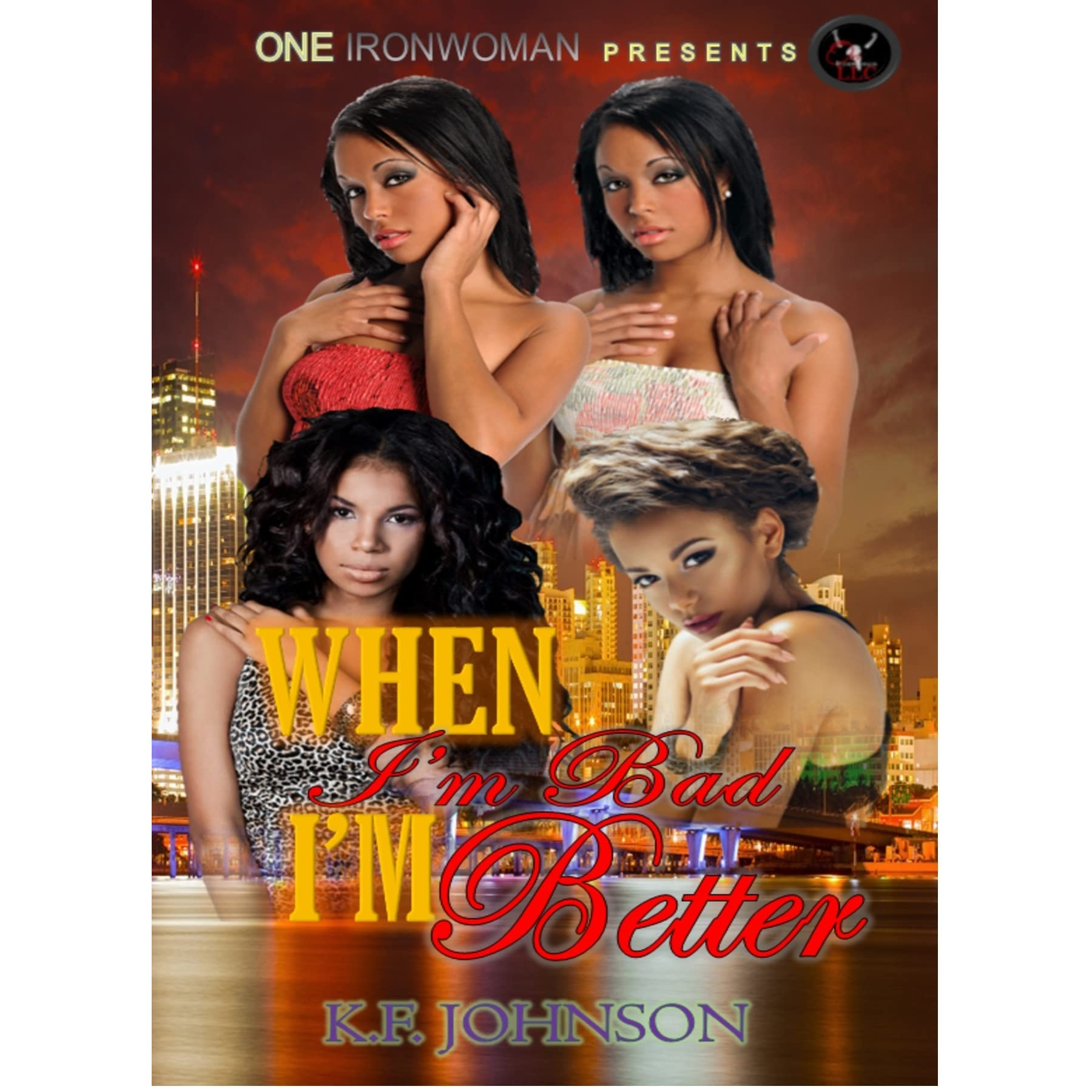 When I'm Bad, I'm Better By Kf Johnson €� Reviews, Discussion, Bookclubs,  Lists