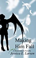 Making Him Fall (Moon Islands #1)