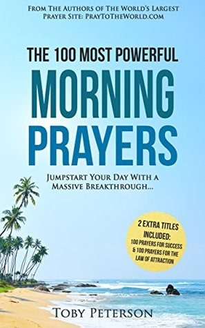 Prayer   The 100 Most Powerful Morning Prayers   2 Amazing Books Included to Pray for the Law of Attraction & Massive Success: Jumpstart Your Day With ... (100 Most Powerful Prayers Book 23)