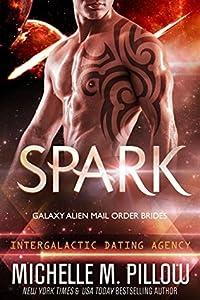 Spark (Galaxy Alien Mail Order Brides, #1; Intergalactic Dating Agency #5; Qurilixen World)