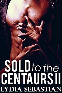 Sold to the Centaurs II (Sold to the Centaurs, #2)