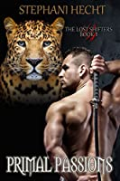 Primal Passions (Lost Shifters, #1)