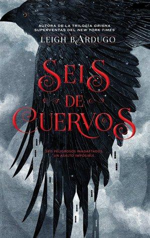Seis de cuervos by Leigh Bardugo