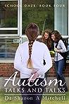 Autism Talks and Talks (School Daze #3.5)