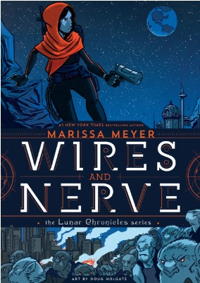 Wires and Nerve (Wires and Nerve, #1) by Marissa Meyer