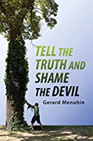 Tell the Truth & Shame the Devil: Recognize the True Enemy and Join to Fight Him