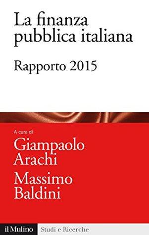 La finanza pubblica italiana: Rapporto 2015 (Studi e ricerche)