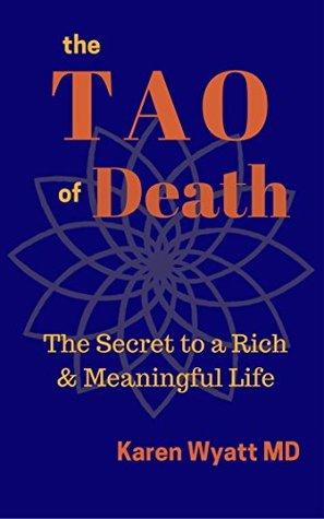 The Tao of Death by Karen M. Wyatt