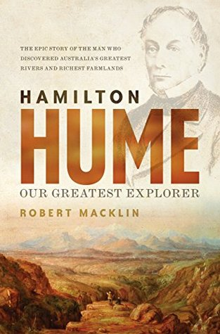 Hamilton Hume by Robert Macklin