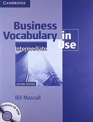 Business Vocabulary in Use Intermediate with Answers and CD-ROM South Asian Edition