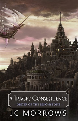 A Tragic Consequence (Order of the MoonStone #4)