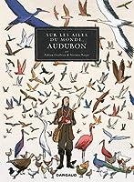 Sur les Ailes du monde, Audubon (Hors Collection Dargaud)