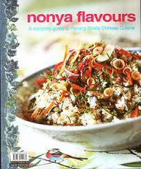 Nonya Flavours A Complete Guide to Penang Straits Chinese Cuisine