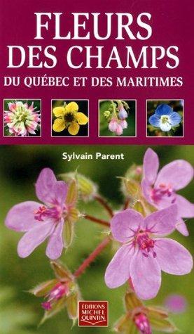 Fleurs Des Champs Du Québec Et Des Maritimes By Sylvain Parent