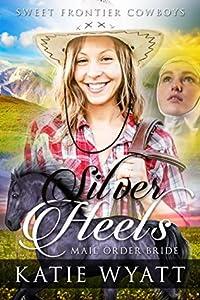 Silver Heels (Sweet Frontier Cowboys #1)