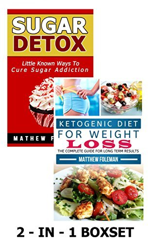 LOW CARB Ketogenic Diet & Sugar Detox 2-in-1 BOXSET(Sugar Cravings, Ketogenic Diet, Sugar Addiction, Low Carb)