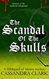 The Scandal of the Skulls (Abbess of Meaux, #7)