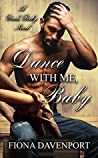Dance With Me, Baby (Yeah, Baby, #4)