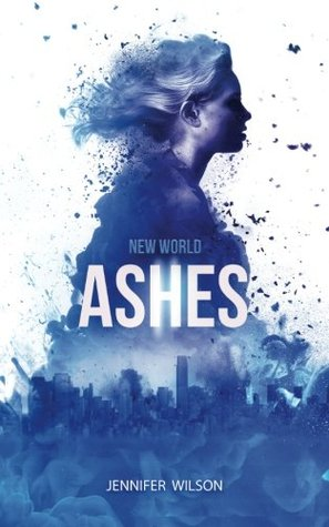 New World Ashes by Jennifer Wilson