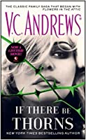 If There Be Thorns (Dollanganger, #3)