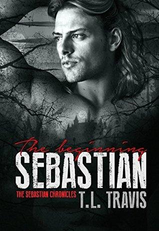 Sebastian: The Beginning (The Sebastian Chronicles #1)