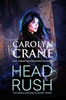 Head Rush (The Disillusionists #3)