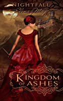 Kingdom of Ashes (Nightfall, #1)