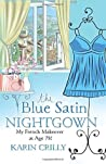The Blue Satin Nightgown: My French Makeover at Age 78