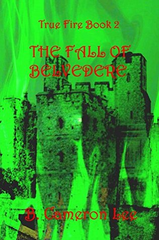 The Fall of Belvedere (True Fire #2)