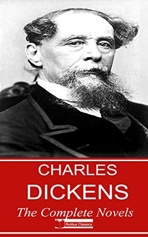 Charles Dickens: The Complete Novels - 15 Novels + Bonus ( FREE AudioBooks, The Life of Charles Dickens...) (The Complete British Novels Book 2)