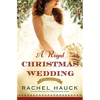 A Royal Christmas Wedding Royal Wedding 4 By Rachel Hauck