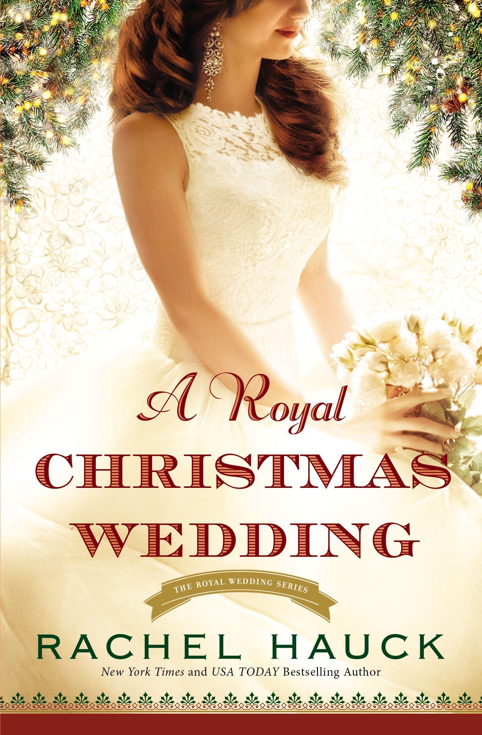 A Royal Christmas.A Royal Christmas Wedding Royal Wedding 4 By Rachel Hauck