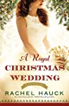 A Royal Christmas Wedding (Royal Wedding, #4)