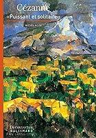 Cézanne : puissant et solitaire