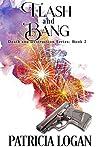 Flash and Bang by Patricia Logan